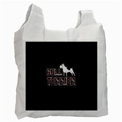 Bull Terrier  Recycle Bag (two Side)  by Valentinaart