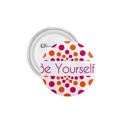Be Yourself Pink Orange Dots Circular 1 75  Buttons by BangZart