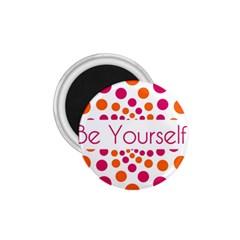 Be Yourself Pink Orange Dots Circular 1 75  Magnets