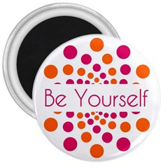 Be Yourself Pink Orange Dots Circular 3  Magnets