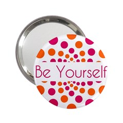 Be Yourself Pink Orange Dots Circular 2 25  Handbag Mirrors by BangZart