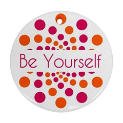 Be Yourself Pink Orange Dots Circular Round Ornament (two Sides)