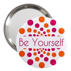 Be Yourself Pink Orange Dots Circular 3  Handbag Mirrors by BangZart