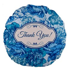 Thank You Large 18  Premium Round Cushions by BangZart