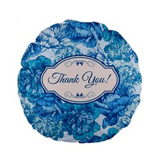 Thank You Standard 15  Premium Flano Round Cushions by BangZart