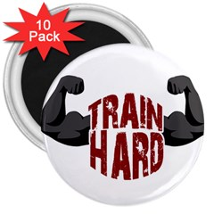 Train Hard 3  Magnets (10 Pack)  by Valentinaart