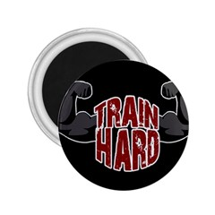 Train Hard 2 25  Magnets by Valentinaart