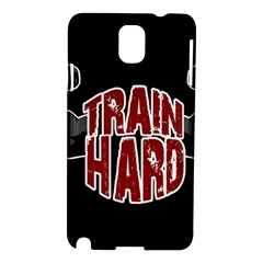 Train Hard Samsung Galaxy Note 3 N9005 Hardshell Case by Valentinaart