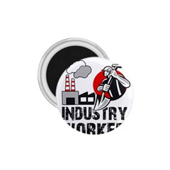 Industry Worker  1 75  Magnets by Valentinaart