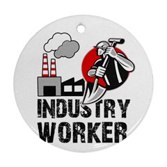 Industry Worker  Round Ornament (two Sides) by Valentinaart