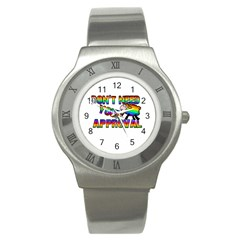 Dont Need Your Approval Stainless Steel Watch by Valentinaart
