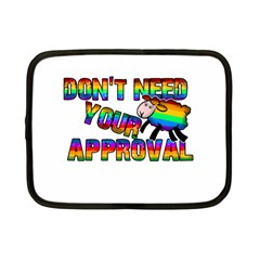 Dont Need Your Approval Netbook Case (small)  by Valentinaart