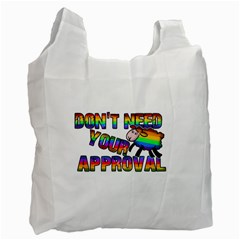 Dont Need Your Approval Recycle Bag (one Side) by Valentinaart