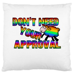 Dont Need Your Approval Large Cushion Case (two Sides) by Valentinaart