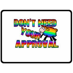 Dont Need Your Approval Double Sided Fleece Blanket (large)  by Valentinaart