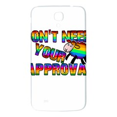 Dont Need Your Approval Samsung Galaxy Mega I9200 Hardshell Back Case by Valentinaart