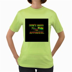 Dont Need Your Approval Women s Green T Shirt by Valentinaart