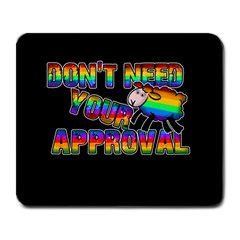Dont Need Your Approval Large Mousepads by Valentinaart