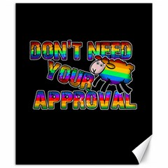 Dont Need Your Approval Canvas 20  X 24   by Valentinaart