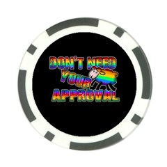 Dont Need Your Approval Poker Chip Card Guard (10 Pack) by Valentinaart
