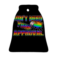 Dont Need Your Approval Ornament (bell) by Valentinaart