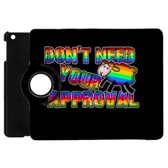 Dont Need Your Approval Apple Ipad Mini Flip 360 Case by Valentinaart