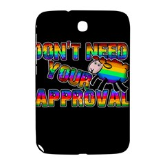 Dont Need Your Approval Samsung Galaxy Note 8 0 N5100 Hardshell Case  by Valentinaart