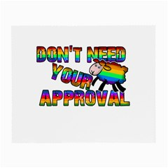 Dont Need Your Approval Small Glasses Cloth by Valentinaart