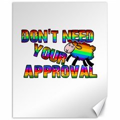 Dont Need Your Approval Canvas 16  X 20   by Valentinaart