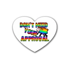 Dont Need Your Approval Rubber Coaster (heart)  by Valentinaart