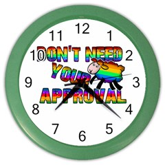 Dont Need Your Approval Color Wall Clocks by Valentinaart