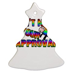 Dont Need Your Approval Christmas Tree Ornament (two Sides) by Valentinaart