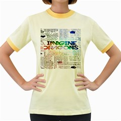 Imagine Dragons Quotes Women s Fitted Ringer T Shirts