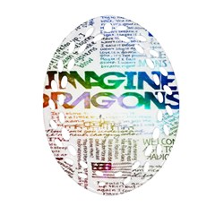 Imagine Dragons Quotes Oval Filigree Ornament (two Sides) by BangZart