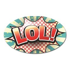 Lol Comic Speech Bubble  Vector Illustration Oval Magnet by BangZart