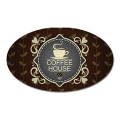 Coffee House Oval Magnet by BangZart