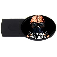 Do What Your Brain Says Usb Flash Drive Oval (2 Gb) by Valentinaart