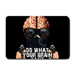Do What Your Brain Says Small Doormat  by Valentinaart
