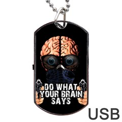 Do What Your Brain Says Dog Tag Usb Flash (one Side) by Valentinaart