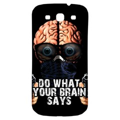 Do What Your Brain Says Samsung Galaxy S3 S Iii Classic Hardshell Back Case by Valentinaart