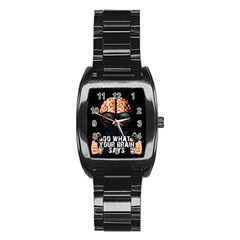 Do What Your Brain Says Stainless Steel Barrel Watch by Valentinaart