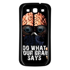 Do What Your Brain Says Samsung Galaxy S3 Back Case (black) by Valentinaart