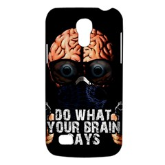 Do What Your Brain Says Galaxy S4 Mini by Valentinaart