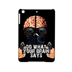 Do What Your Brain Says Ipad Mini 2 Hardshell Cases by Valentinaart