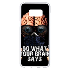 Do What Your Brain Says Samsung Galaxy S8 Plus White Seamless Case by Valentinaart