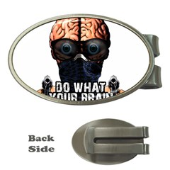 Do What Your Brain Says Money Clips (oval)  by Valentinaart