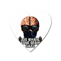 Do What Your Brain Says Heart Magnet by Valentinaart