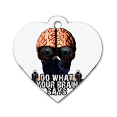 Do What Your Brain Says Dog Tag Heart (one Side) by Valentinaart