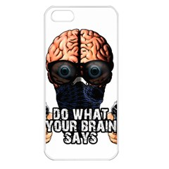 Do What Your Brain Says Apple Iphone 5 Seamless Case (white) by Valentinaart