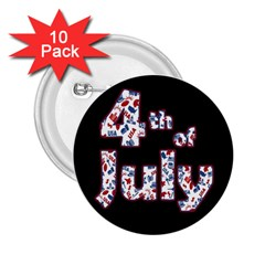 4th Of July Independence Day 2 25  Buttons (10 Pack)  by Valentinaart